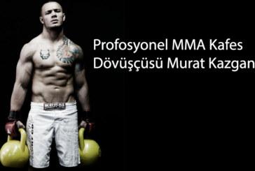 Profosyonel MMA (Kafes Dövüşçüsü) Murat Kazgan