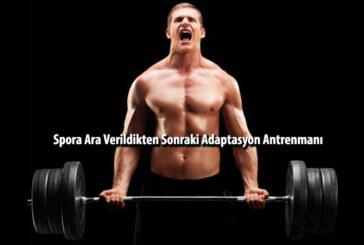 Spora Ara Verildikten Sonraki Adaptasyon Antrenmanı