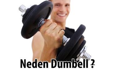 Neden Dumbell?