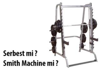 Smith Machine'de Çalışmakla Serbest Çalışmak Arasındaki Farklar