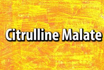 Citrulline Malate!