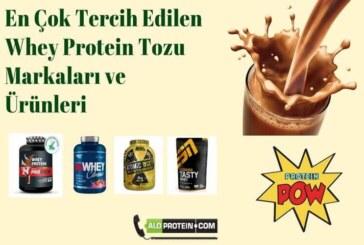 En Çok Tercih Edilen Whey Protein Tozu Markaları ve Ürünleri