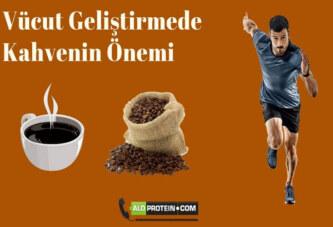 Vücut Geliştirmede Kahvenin Önemi